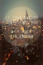 Are your dreams big enough?
